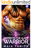 Mated to the Alien Warrior: Book One in the Xillian Rebellion (An Alien Abduction Romance Series)