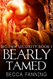 Bearly Tamed (BBW Shifter Security Romance) (Big Paw Security Book 1)