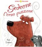 Gedeone l'orso puzzone. Ediz. illustrata