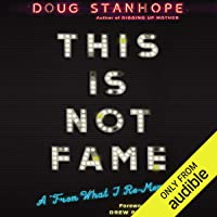 "This Is Not Fame: A""From What I Re-Memoir"""