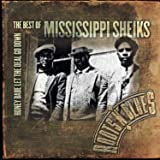 Honey Babe Let the Deal Go Down: The Best of the Mississippi Sheiks