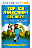 Minecraft: Secrets Handbook - Top 100 Ultimate Minecraft Secrets: (Unofficial Minecraft Guide with Tips, Tricks, Hints and Secrets, Guide for Kids, Master ... for Kids, Updated Edition) (English Edition)
