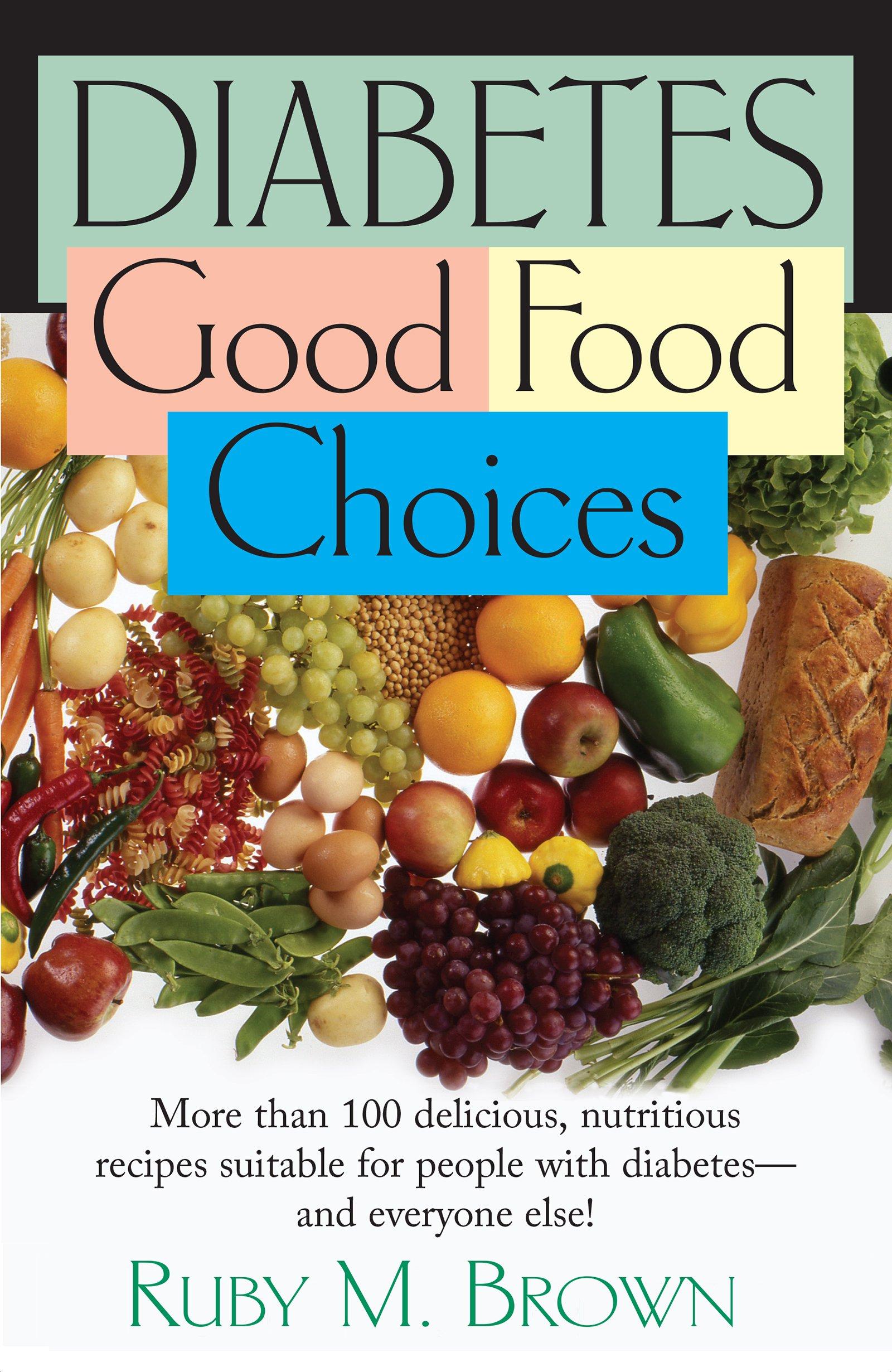 Diabetes Good Food Choices Ruby M Brown 9781591202257 Amazon