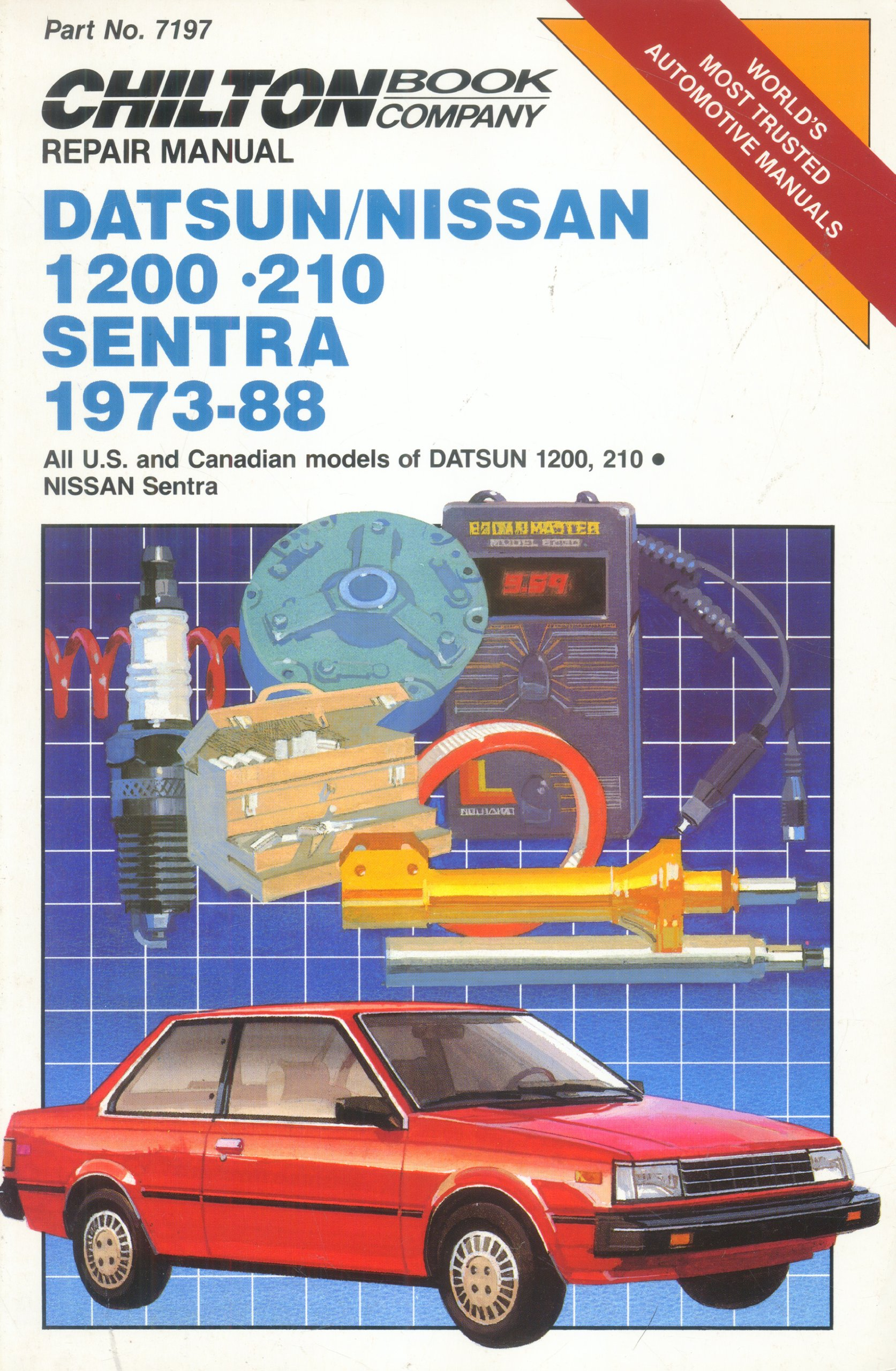 Chilton's Repair Manual Datsun/Nissan 1200-210 Sentra 1973-88: All U.S. and  Canadian Models of Datsun 1200, 210 Nissan Sentra: Chilton Automotive  Books: ...