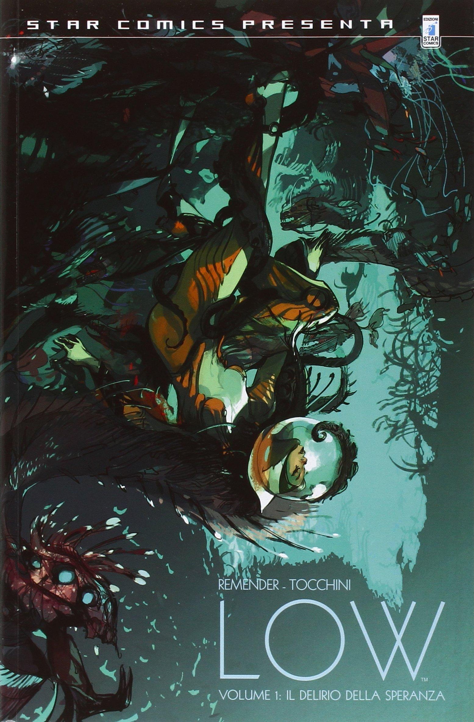 Low: 1 Copertina flessibile – 11 mag 2016 Rick Remender G. Tocchini F. Amelia Star Comics