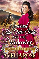 Scarred Mail-Order Bride and the Widower: Inspirational Western Mail Order Bride Romance (Daisy Creek Brides Book 1) Kindle Edition