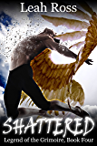 Shattered: Legend of the Grimoire, Book Four