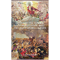 Unveiling the Trading Floors & Stepping Into the Order of Melchizedek (English Edition)