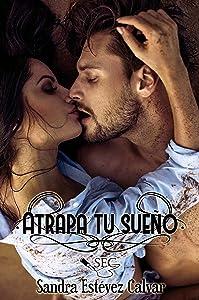 Atrapa tu sueño (Spanish Edition)