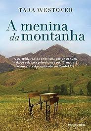 A menina da montanha: A trajetória real da americana que pisou numa sala de aula pela primeira vez aos 17 anos até a conquist