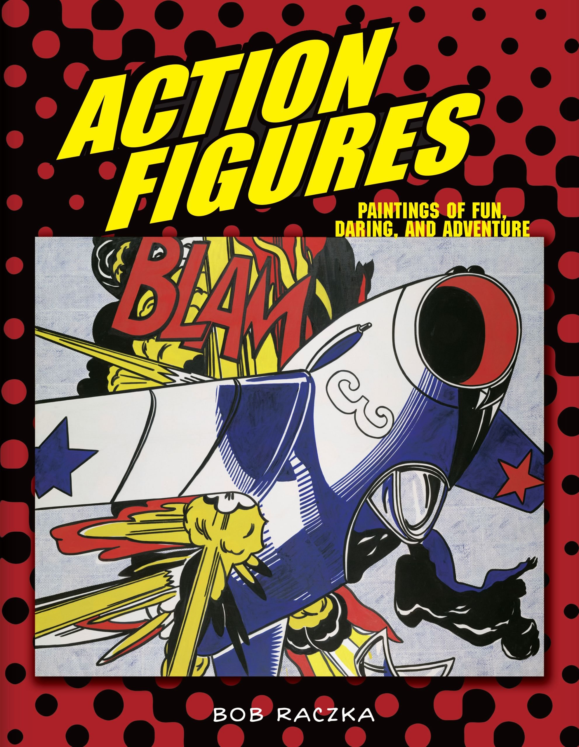 Read Online Action Figures: Paintings of Fun, Daring, and Adventure (Bob Raczka's Art Adventures) pdf epub