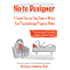 Note Designer: A Simple Step-by-Step Guide to Writing Your Psychotherapy Progress Notes