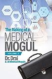 The Making of a Medical Mogul Vol. 2