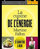 La cuisine de l'énergie: 30 jours pour se remettre à bloc ! (pratique)