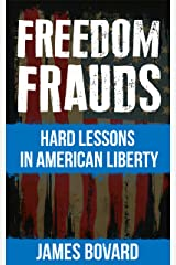 Freedom Frauds: Hard Lessons in American Liberty Kindle Edition
