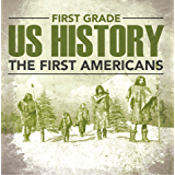 マスタード技術的なむしゃむしゃ1st Grade United States History: Early American Settlers: First Grade Books (Children's American History Books) (English Edition)