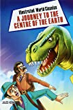 Illustrated World Classics A Journey To The Centre Of The Earth
