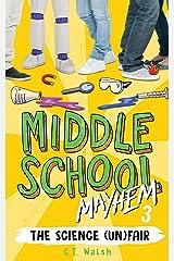 The Science (Un)Fair (Middle School Mayhem Book 3) Kindle Edition