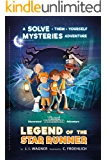 Legend of the Star Runner: A Solve-Them-Yourself Mysteries Adventure (Timmi Tobbson Chapter Book for Kids 8-12)