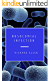 Nosocomial Infection: A Short Introduction (English Edition)