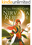 Dual Sword God: Book 1: Nirvana Rebirth