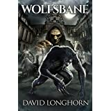 Wolfsbane: Supernatural Suspense with Scary & Horrifying Monsters (Mortlake Series Book 1)