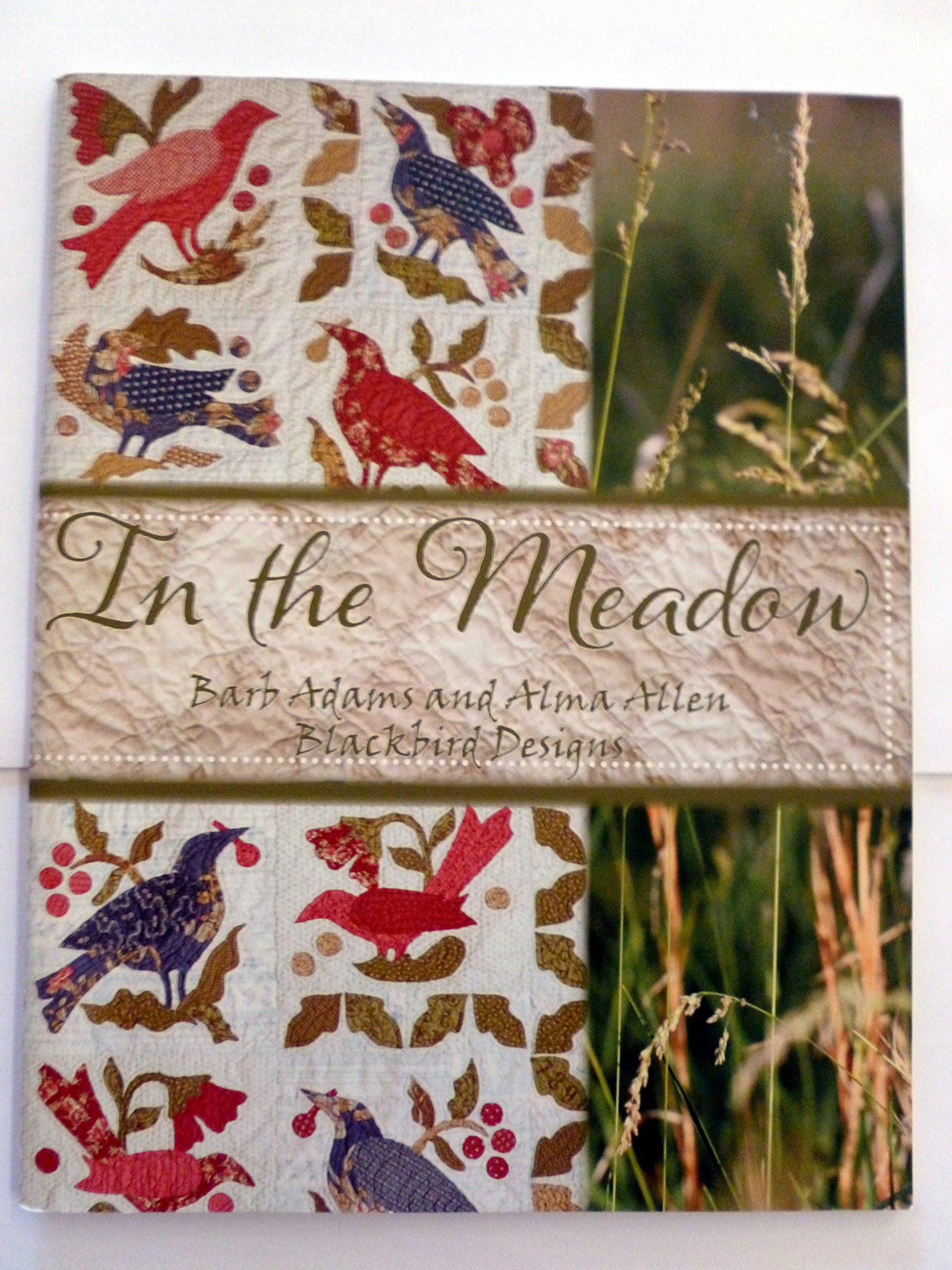Download In the Meadow: 7 Quilts and a Hooked Rug By Blackbird Designs pdf epub