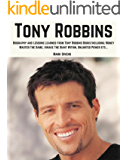 Tony Robbins: Biography and Lessons Learned From Tony Robbins Books Including; Money Master The Game, Awake The Giant Within, Unlimited Power, ETC. (Tony ... Development Gurus) (English Edition)