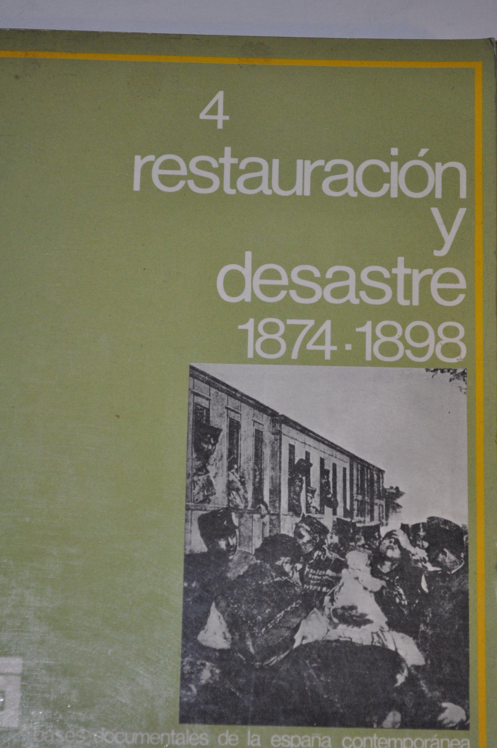 Bases documentales de la España Contemporánea Volumen IV. RESTAURACIÓN Y DESASTRE 1874-1898: Amazon.es: M.ª CARMEN GARCÍA-NIETO, JAVIER M.ª DONEZAR, LUIS LÓPEZ PUERTA: Libros