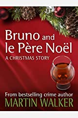 Bruno and le Père Noel: A Christmas Short Story Kindle Edition