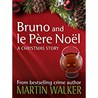 Bruno and le Père Noel: A Christmas Short Story (English Edition)