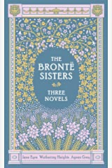 The Bronte Sisters: Jane Eyre / Wuthering Heights / Agnes Grey, 3 Novels Hardcover