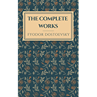 Fyodor Dostoevsky: The Complete Collection (English Edition)