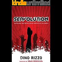 Servolution: Inspirando uma revolução de serviço na sua igreja