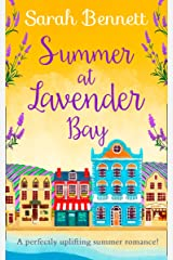 Summer at Lavender Bay: A fabulously feel-good summer romance perfect for taking on holiday! (Lavender Bay, Book 2) Kindle Edition