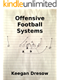 Offensive Football Systems: Expanded Edition (Gridiron Cup, 1982 Trilogy Book 4) (English Edition)