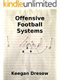 Offensive Football Systems: Expanded Edition (Gridiron Cup, 1982 Trilogy Book 4)