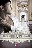 Un prometido inadecuado (Romantic Ediciones)