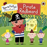 Ben and Holly's Little Kingdom: Pirate Redbeard (Ben & Holly's Little Kingdom)
