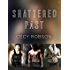 The Shattered Past Series 3-Book Bundle: Once Perfect, Once Loved, Once Pure