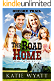 The Road Home: (Oregon Trail Series Book 4)
