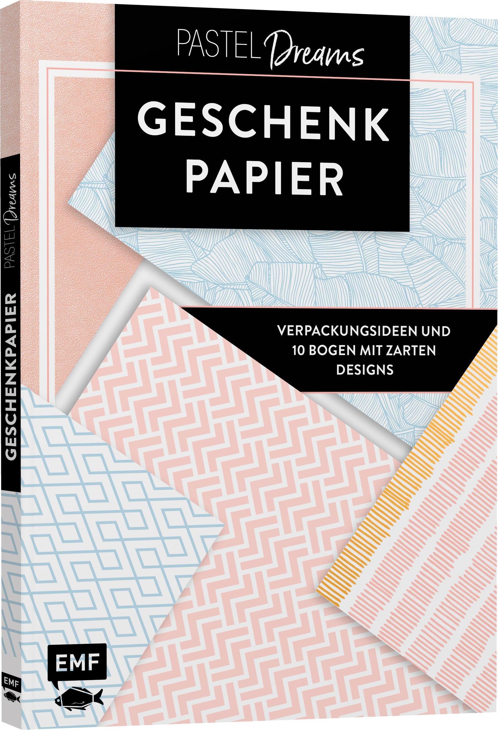 Das Geschenkpapier-Set – Pastel Dreams: Verpackungsideen und 10 Bogen mit zarten Designs: 10 Bogen, 80 x 59 cm