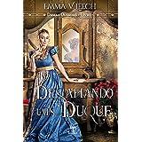 Desafiando um Duque (Damas Ousadas Livro 1)