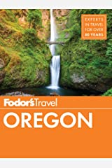Fodor's Oregon (Full-color Travel Guide Book 7) Kindle Edition