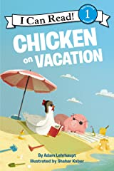 Chicken on Vacation (I Can Read Level 1) Kindle Edition