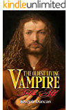 The Oldest Living Vampire Tells All: Revised and Expanded (The Oldest Living Vampire Saga Book 1) (English Edition)