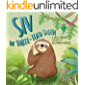 Siv The Three-Toed Sloth: Proud To Be Me (Sight Words Story Books Book 1)
