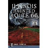 Illinois Haunted Route 66 (Haunted America)