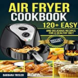 Air Fryer Cookbook: 120 Easy and Delicious