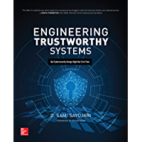 Engineering Trustworthy Systems: Get Cybersecurity Design Right the First Time (English Edition)